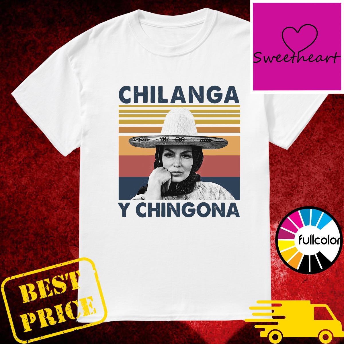 Official Chilanga Y Chingona Vintage Shirt