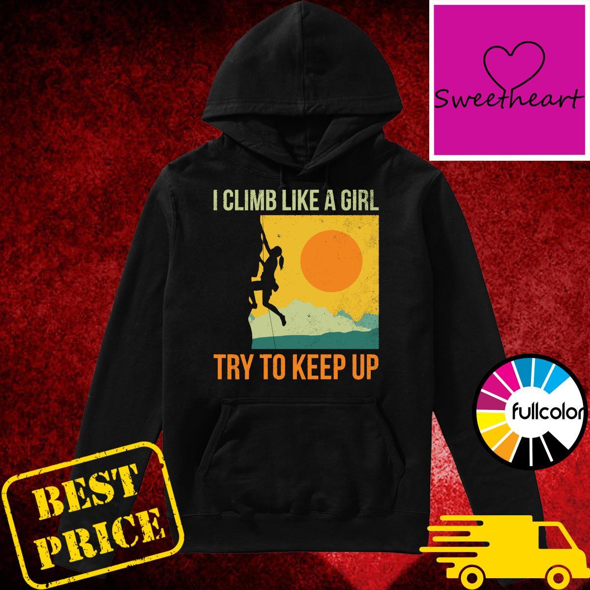 Official I Climb Like A Girl Try To Keep Retro Sunset Shirt Hoodie