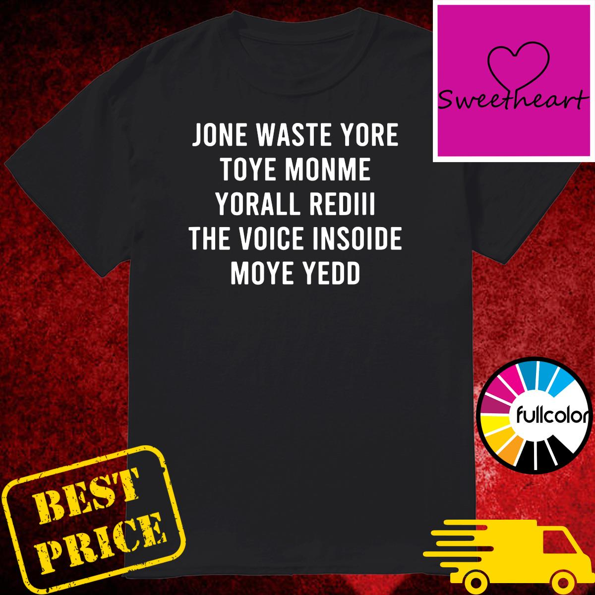 Official Jone Waste Yore Toye Monme Yorall Rediii Shirt