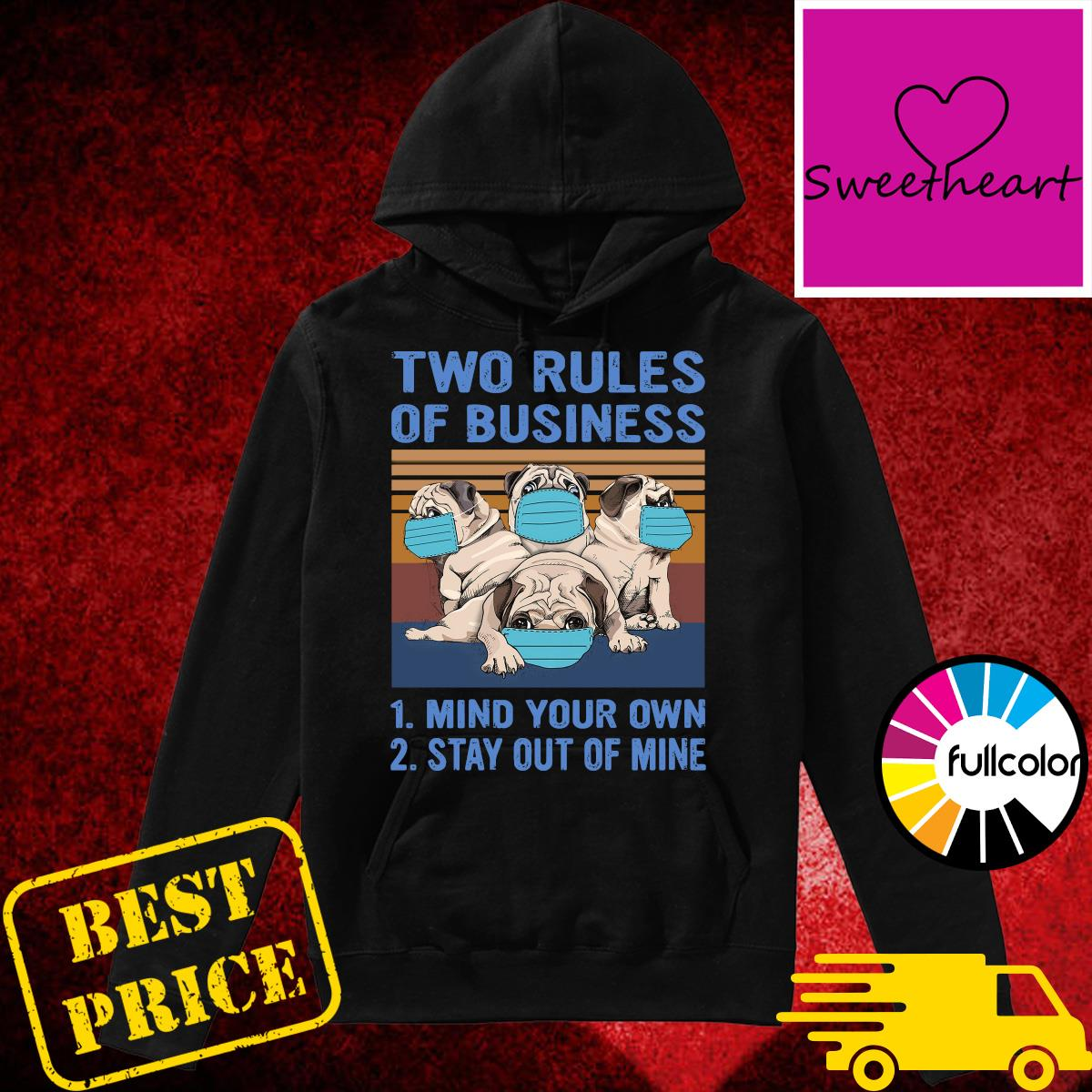 Official Pug Dogs Two Rules Of Business Is Mind Your Own And Stay Out Of Mine Vintage Shirt Hoodie