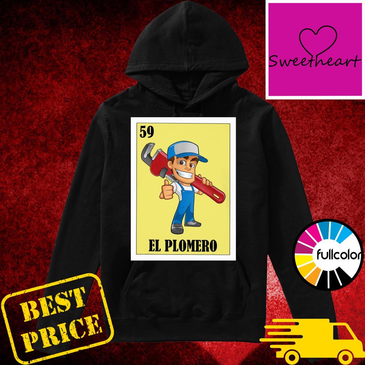 Official Spanish Plumber Lottery 59 El Plomero Shirt Hoodie