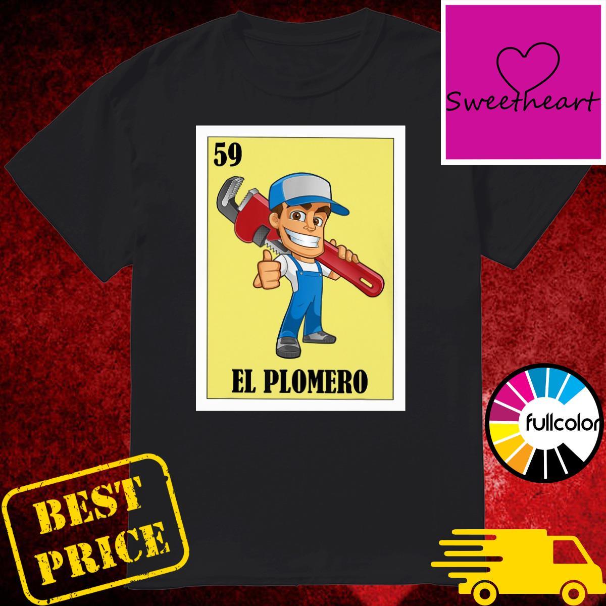 Official Spanish Plumber Lottery 59 El Plomero Shirt