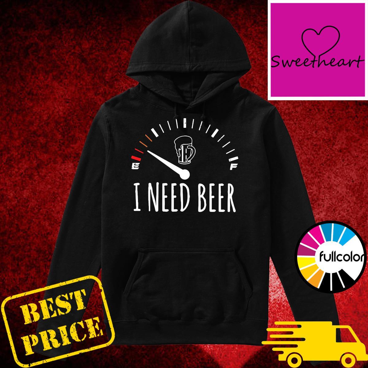 Official Speedometer I Need Beer Shirt Hoodie