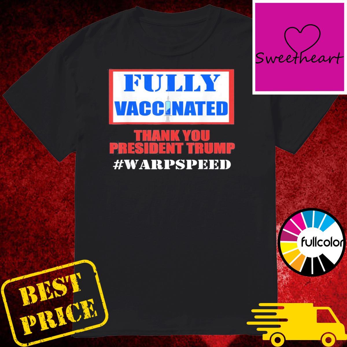 Fully Vaccinated Pro Vaccine Pro Trump Warp Speed Shirt
