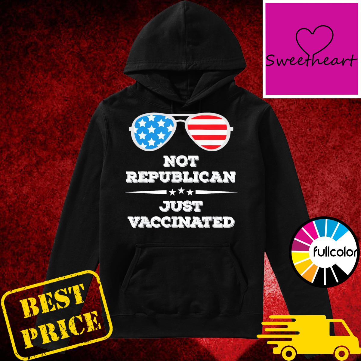Glasses American Flag Not Republican Just Vaccinated 2021 Shirt Hoodie