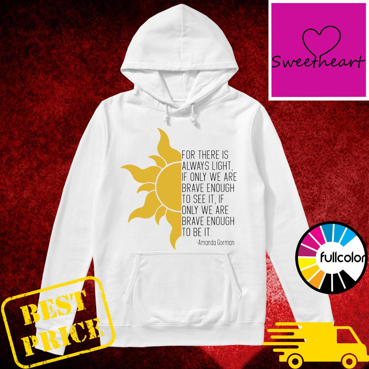 Official Amanda Gorman For There Is Always Light - Mother's Day Shirt Hoodie