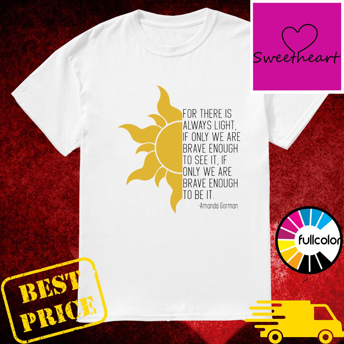 Official Amanda Gorman For There Is Always Light - Mother's Day Shirt